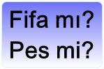 Fifa mı Pes mi